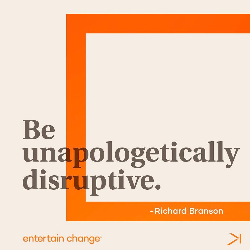 """Be unapologetically disruptive."" @richardbranson #mondaymotivation #inspirationalquotes #entertainchange"