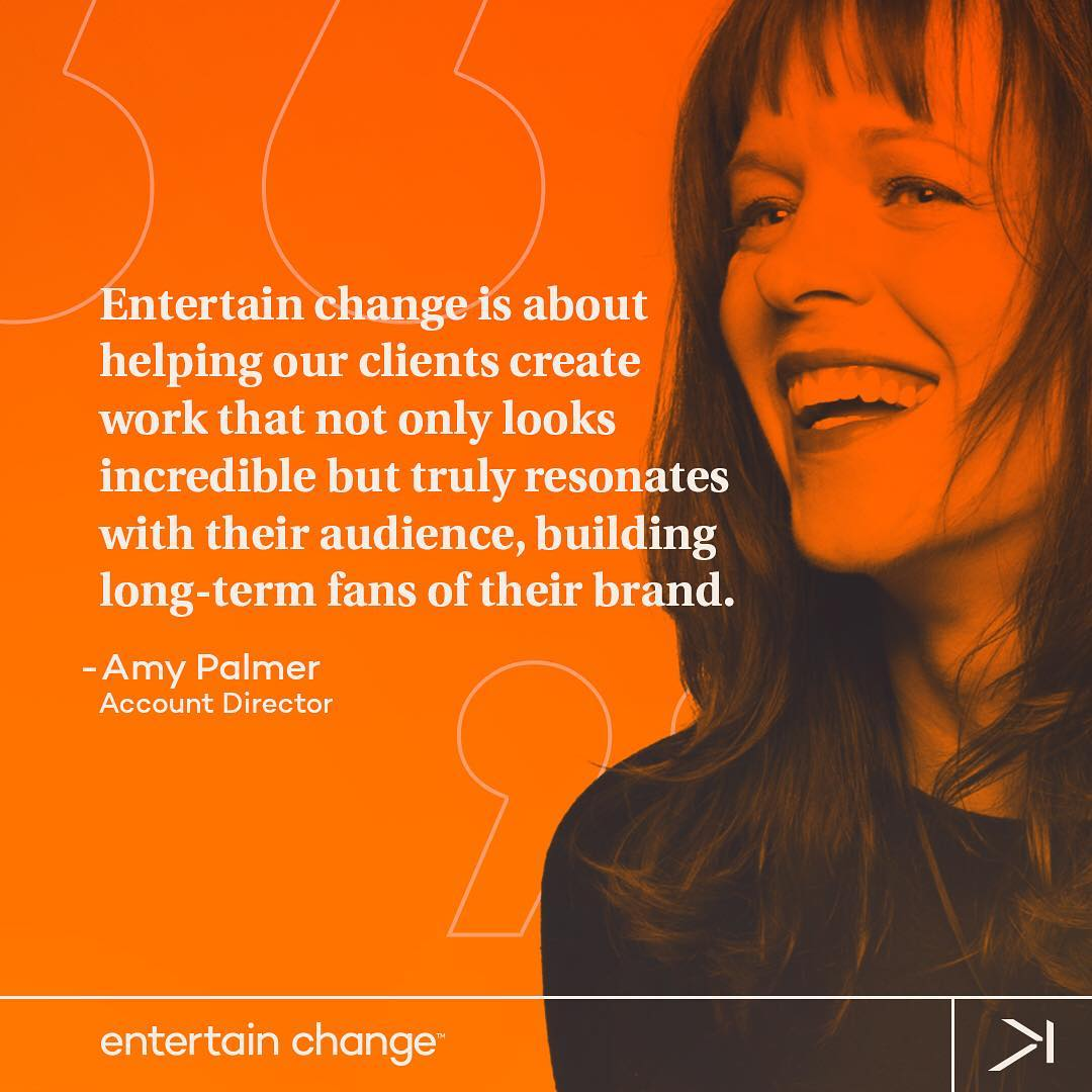 "We're inspired to #entertainchange this week by our account director, Amy Palmer. ""Entertain change is about helping our clients create work that not only looks incredible but truly resonates with their audience, building long-term fans for their brand."" #mondaymotivation"
