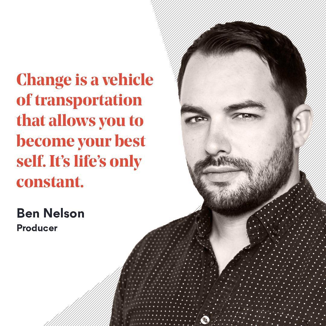 "We're inspired to #entertainchange this week by one of our producers, Ben Nelson. ""Change is a vehicle of transportation that allows you to become your best self. It's life's only constant."" #mondaymotivation #inspiration #inspiringquotes #change #producer #producerlife #agency #creativelife"